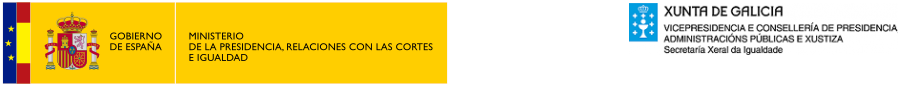 logos: Ministerio de la Presidencia, Relaciones con las Cortes e Igualdad e Vicepresicencia e Consellería de Presidencia, Administracións Públicas e Xustiza, Secretaría Xeral de Igualdade
